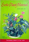 Exotic Plant Manual. Fascinating Plants to Live With