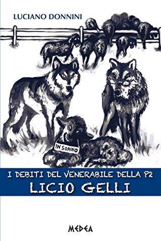 I DEBITI DEL VENERABILE DELLA P2 Licio Gelli