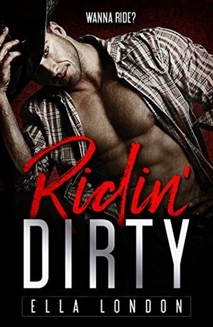 Ridin' Dirty (Ridin' Dirty, Book One)