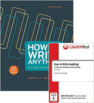 How to Write Anything 3e with 2016 MLA Update & LaunchPad for How to Write Anything 3e