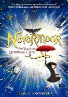 Nevermoor: The Trials of Morrigan Crow (Nevermoor #1) – Jessica Townsend