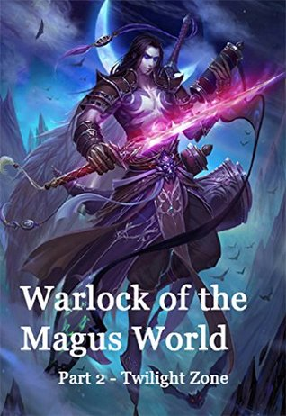 Warlock of the Magus World - Part 2
