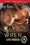 Wrecking Wren (Alpha Wreckers #1)