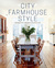 City Farmhouse Style by Kim Leggett