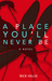 A Place You'll Never Be by Rick Hillis