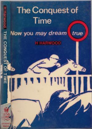 The Conquest of Time, or, How You Too May Dream True