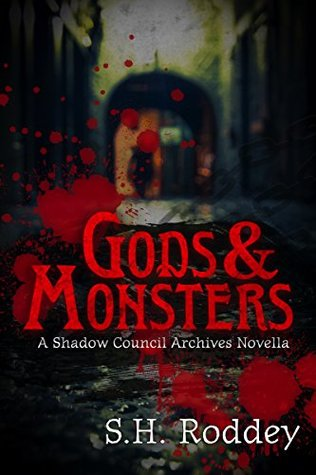 Gods & Monsters: A Shadow Council Archives Novella...