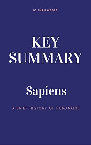 KEY SUMMARY: Sapiens: A Brief History of Humankind (Top Rated 30-min Series)
