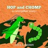 Hop and Chomp: A Caterpillar Story: Children's Books - Picture Books for Kids - Story Books for Children - Beginner Book for Children - Age 3-7