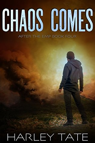 Chaos Comes (After the EMP, #4)