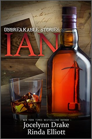 Recent Release Review: Unbreakable Stories:  Ian (Unbreakable Bonds 4.5) by Jocelynn Drake and Rinda Elliott