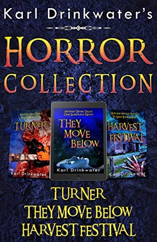 Karl Drinkwater's Horror Collection: Turner; They Move Below; Harvest Festival
