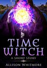Time Witch: A Short Story