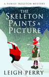 The Skeleton Paints a Picture (Family Skeleton Mystery #4)
