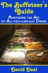 The Buffeteer's Guide: Mastering the Art of All-You-Can-Eat Dining