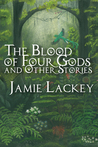 The Blood of Four Gods and Other Stories