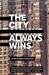 The City Always Wins by Omar Robert Hamilton