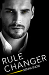 Rule Changer by Sienna Snow