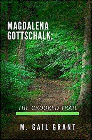 Magdalena Gottschalk by M. Gail Grant