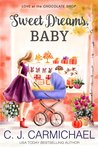 Sweet Dreams Baby by C.J. Carmichael