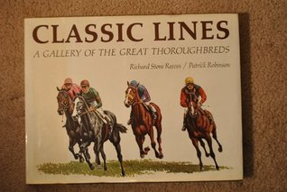 Classic Lines: Gallery of the Great Thoroughbreds