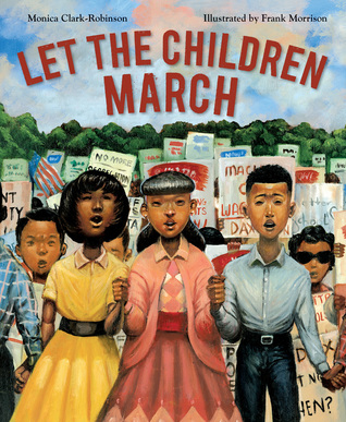 """""""Let the Children March,"""" illustrated by Frank Morrison, written by Monica Clark-Robinson"""