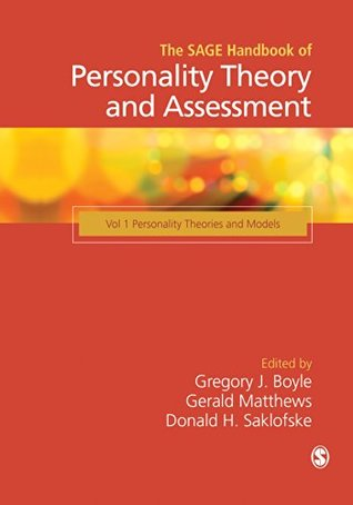 The SAGE Handbook of Personality Theory and Assessment: Personality Theories and Models v. 1