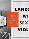 Landscape with Sex and Violence by Lynn Melnick
