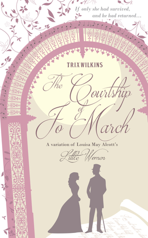 The Courtship of Jo March by Trix Wilkins