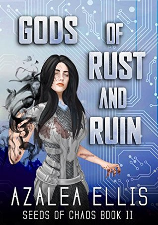 Gods of Rust and Ruin (Seeds of Chaos Book 2)
