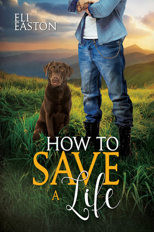 Release Day Review: How To Save A Life by Eli Easton