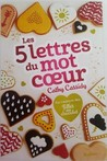 Les 5 Lettres du Mot Coeur by Cathy Cassidy