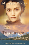This Treacherous Journey (Heart of the Mountains, #1)