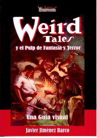 Weird Tales y el Pulp de Fantasía y Terror. Una guía visual