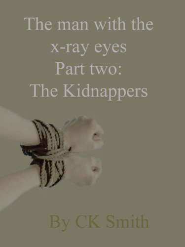 The Man With The X-Ray Eyes Part Two: The Kidnappers
