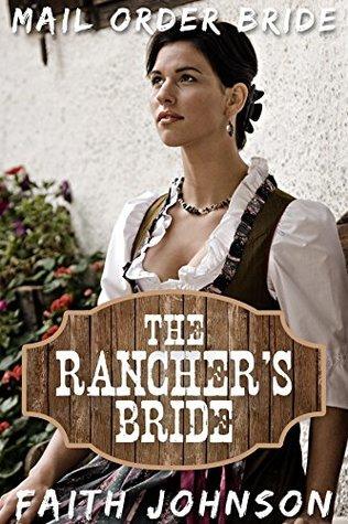 The Rancher's bride (Big Bertha's Mail Order Brides #3)
