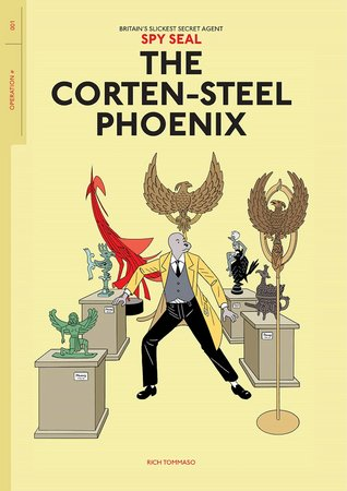 Spy Seal, Vol. 1: The Corten-Steel Phoenix
