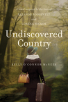 Undiscovered Country: A Novel Inspired by the Lives of Eleanor Roosevelt and Lorena Hickok