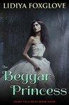 The Beggar Princess (Fairy Tale Heat, #4)