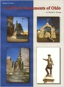 Civil War Monuments of Ohio by Harold A. George