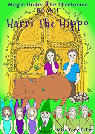 Harri The Hippo NZ/UK/AU (Magic Under The Treehouse Book 1)
