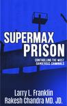 Supermax Prison:Controlling the most dangerous criminals