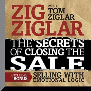 The Secrets of Closing the Sale: BONUS: Selling With Emotional Logic