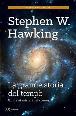 La grande storia del tempo. Guida ai misteri dell'universo