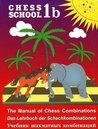 The Manual of Chess Combinations / Das Lehrbuch der Schachkombinationen / Učebnik Šachmatnych Kombinacij / Manual De Combinaciones De Ajedrez, Vol. 1b