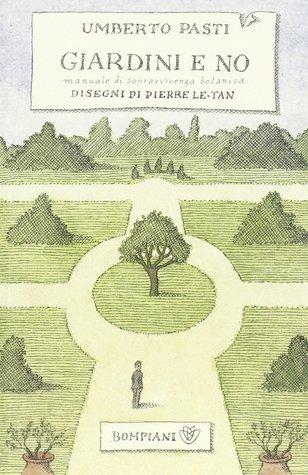 Giardini e no manuale di sopravvivenza botanica by for Manuale progettazione giardini