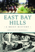 East Bay Hills: A Brief History