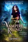 Vampire Rising: A Heartblaze Novel (Emma's Saga #2)