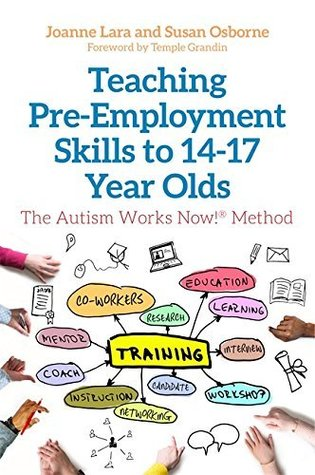 Teaching Pre-Employment Skills to 14-17-Year-Olds: The Autism Works Now!® Method