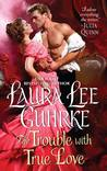 The Trouble with True Love (Dear Lady Truelove, #2)